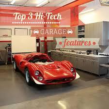 Garage Tech High Tech Garage Features A Garage Doors