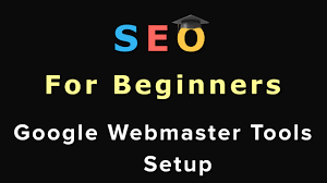 Webmaster by 12 Seo For Beginners Google Webmaster Tools Setup Youtube
