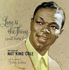 nat king cole is the thing