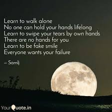 quotes learning to be alone learn to walk alone no one
