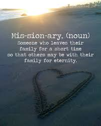quote definition noun missionary quote definition someone who leaves family short