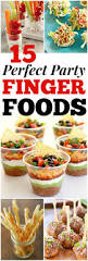 15 party finger foods party finger foods finger food recipes