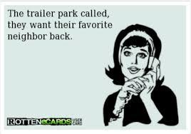 Trailer Trash Memes - trailer park trash memes pinterest