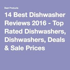 best black friday deals 2016 dish washer top 25 best best rated dishwashers ideas on pinterest