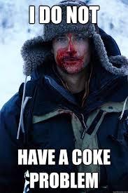 Coke Bear Meme - i do not have a coke problem bear grylls quickmeme