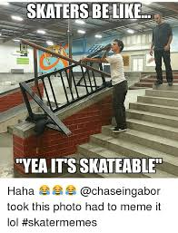 Skateboard Memes - 25 best memes about be like lol and skate be like lol