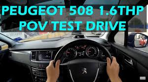 peugeot malaysia 2016 malaysia peugeot 508 1 6thp hd pov test drive peugeot508