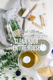 10 Must Ingredients For A by 12 Must Ingredients To Clean Your Entire House Naturally