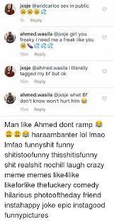 Freaky Sex Memes - jxsje sex in public 1h reply ahmed wasila ajxsje girl you freaky l