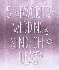 wedding send ideas top 5 favorite wedding send ideas