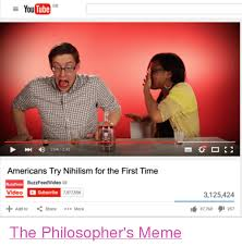 Youtube Video Meme - e youtube gb 204245 americans try nihilism for the first time