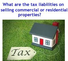 what are the tax liabilities on selling commercial or residential