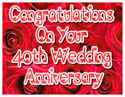 what is 40th wedding anniversary happy 40th wedding anniversary ruby anniversary ecards