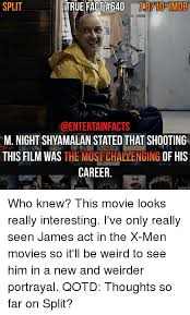 M Night Shyamalan Meme - split true fact 640 nve8710etmib m night shyamalan stated that