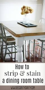 she u0027s crafty how to strip and stain a dining room table