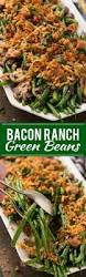 green bean recipes for thanksgiving bacon ranch green beans dinner at the zoo