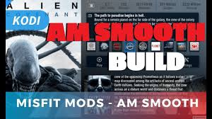Seeking Planet Series Smooth Kodi 17 4 Build Misfit Mods Am Smooth