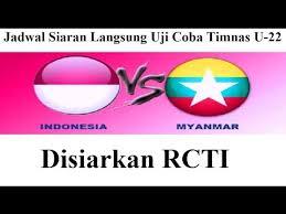 jadwal siaran langsung timnas u 22 indonesia vs myanmar di rcti