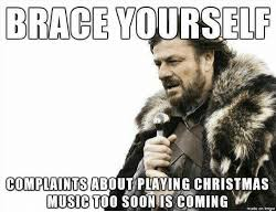 Memes Music - 33 memes about being too soon for christmas decorations and music