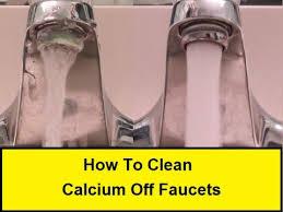 clean kitchen faucet how to clean calcium faucets howtolou com