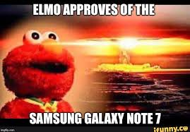 Galaxy Note Meme - elmo approves of the samsung galaxy note 7 meme
