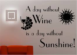 Wall Art Quotes Stickers 034 A Day Without Wine 034 Wall Art Sticker Quote Decal