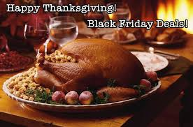 happy thanksgiving black friday is just about here special deals