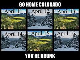 Colorado Weather Meme - you re drunk colorado memes pinterest memes