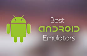 emulators for android the best android emulators kikonline