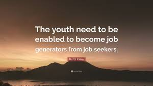 job quotes by abdul kalam abdul kalam quote u201cthe youth need to be enabled to become job