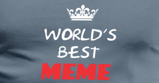 World S Best Memes - meme world s best meme t shirt spreadshirt