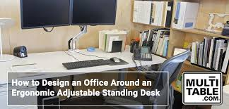 designing an office around a standing desk multitable