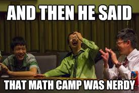 Math Nerd Meme - and then he said that math c was nerdy mocking asian quickmeme
