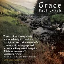 amazon com grace a novel 9780316316309 paul lynch books
