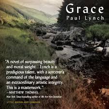 amazon com grace a novel 9780316316309 paul lynch books
