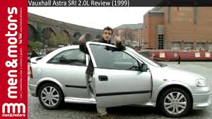 vauxhall astra 2001 vauxhall astra sri 2 0l review 1999 youtube