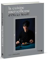 livre cuisine oliver la cuisine merveilleuse d olivier streiff cartonné olivier