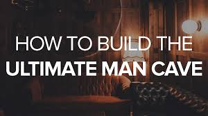 ultimate man cave how to build the ultimate man cave mark spain real estate