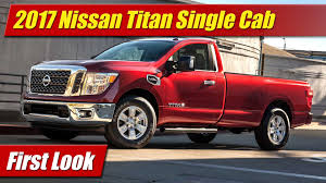 nissan truck titan 2017 2017 nissan titan single cab first look youtube