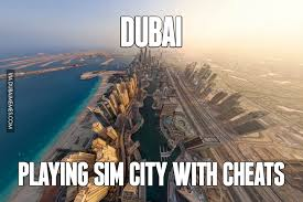 Simcity Meme - dubai playing sim city with cheats image dubai memes