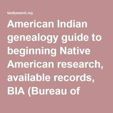 Records Of The Bureau Of Indian Affairs Bia Indian Genealogy Guide To Beginning
