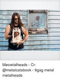 Know Your Meme 9gag - meowtalheads cr 9gag metal metalheads 9gag meme on