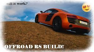 Audi R8 Build - audi r8 offroad build youtube