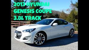 2013 hyundai genesis coupe 3 8 track 0 60 2013 hyundai genesis coupe 3 8l track review