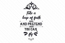 you can fly take a leap of faith and pretend you can fly svg cut file by