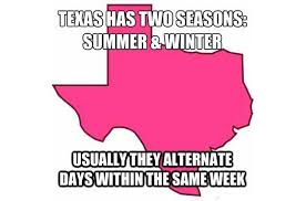 Texas Weather Meme - texas memes that will make you laugh every time