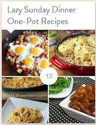 Weekend Dinner Ideas 12 Lazy Sunday Dinner One Pot Recipes Eat Move Make
