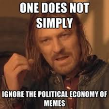 No Internet Meme - meme culture talking politics