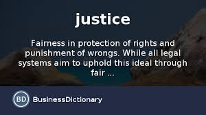 what is justice definition and meaning businessdictionary com