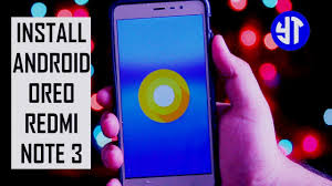 Install Android Nougat On Galaxy Note 8 0 Install Android O 8 0 Oreo On Xiaomi Redmi Note 3 How